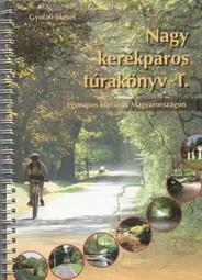 Nagy kerékpáros túrakönyv I. 2015