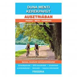 Frigoria Duna menti kerékpárút Ausztriában: Passau-Bécs -Hainburg kerékpáros útikalauz 2017